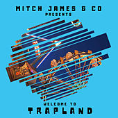 Welcome to Trapland de Mitch James