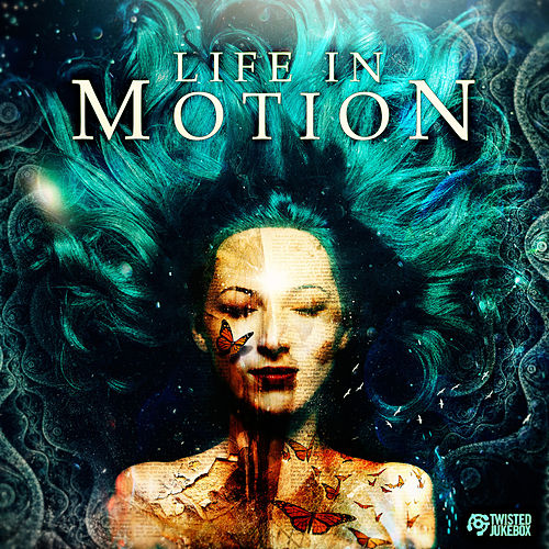 Life In Motion by Twisted Jukebox