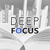 Deep Focus – Music for Study, Classical Focus Music, Effective Study, Clear Mind on the Exam by Classical Study Music (1)