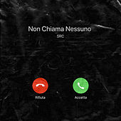 Non Chiama Nessuno by SRC