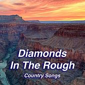 Diamonds In The Rough Country Songs de Various Artists