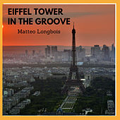 Eiffel Tower In The Groove by Matteo Longbois