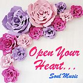 Open Your Heart... Soul Music by Various Artists