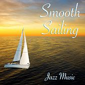 Smooth Sailing Jazz Music by Various Artists
