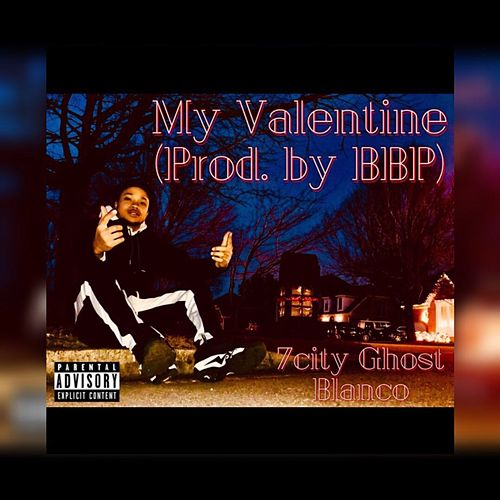My Valentine by 7City Ghost Blanco