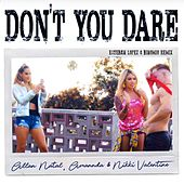 Don't You Dare (Esteban Lopez & Binomio Remix) de Allan Natal, Amannda, Nikki Valentine