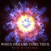 When Dreams Come True de Rick Silanskas