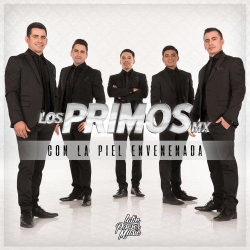 Con La Piel Envenenada by Los Primos MX