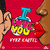 I Love You (Re-Release) by VYBZ Kartel