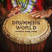 Drumming World – Hypnotic Tribal Drums: Indian, Egyptian, Arabian & African Rhythms de Various Artists