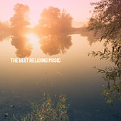 The Best Relaxing Music by Various Artists