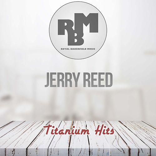 Titanium Hits de Jerry Reed