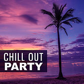 Chill Out Party – Ibiza Lounge, Summer Party, Chill Out Mix, Dance Music, Relaxation, Beach Music, Summer Relax von Chill Out