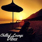 Chilled Lounge Vibes by Chillout Lounge