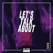 Let's Talk About House, Vol. 14 by Various Artists