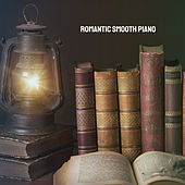 Romantic Smooth Piano by Various Artists