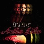 Actin Like by Kiya Monet