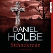 Sühnekreuz von Daniel Holbe
