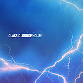 Classic Lounge House by Various Artists
