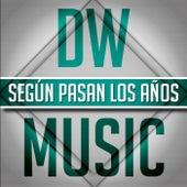 Según Pasan Los Años by DW music