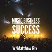 Music Business Success Formula de Matthew Rix