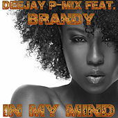 In My Mind by Deejay P-Mix