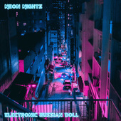 Neon Nights by Electronic Russian Doll