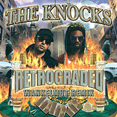 Retrograded (Wankelmut Remix) von The Knocks