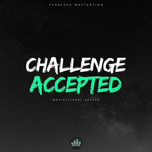 Challenge Accepted (Motivational Speech) by Fearless Motivation