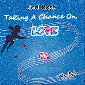 Taking a Chance on Love de Jodi Rose