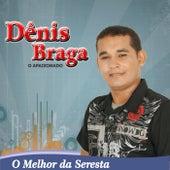 O Melhor da Seresta de Dênis Braga