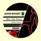 Get The Funk (Radio Edit) de Moon Rocket