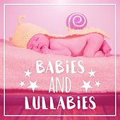 Babies and Lullabies – Gentle Sounds for Baby, Bedtime, Mozart and Babies, Music for Sleep, Calm Lullabies to Bed von Rockabye Lullaby