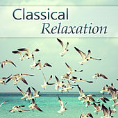 Classical Relaxation - Ultimate Masterpieces of Chopin and Brahms for Meditation, Relax, Yoga & Sleep Therapy (Supreme Music for Baby Development) by Various Artists
