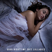 Good Nighttime Soft Lullabies – New Age Sleep Music, Soft Calming Sounds, Insomnia Relief, Reduce Stress by Nature Sounds Relaxation: Music for Sleep, Meditation, Massage Therapy, Spa