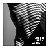 Erotic Music at Night – Sensual Jazz for Two, Tantric Massage, Smooth Music for Deep Relaxation, Soft Instrumental Jazz for Lovers by Acoustic Hits