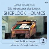 Sherlock Holmes: Eine heikle Frage (Die Abenteuer des jungen Sherlock Holmes 2) von Bookstream Hörbücher Sherlock Holmes