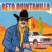 Pa la Raza by Beto Quintanilla