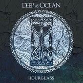 Hourglass by Deep As Ocean