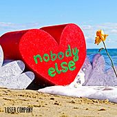 Nobody Else by Loser Company