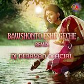 Bawshonto Eshe Geche by DJ Debayan Official