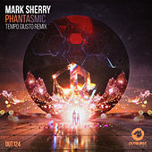 Phantasmic (Tempo Giusto Remix) by Mark Sherry