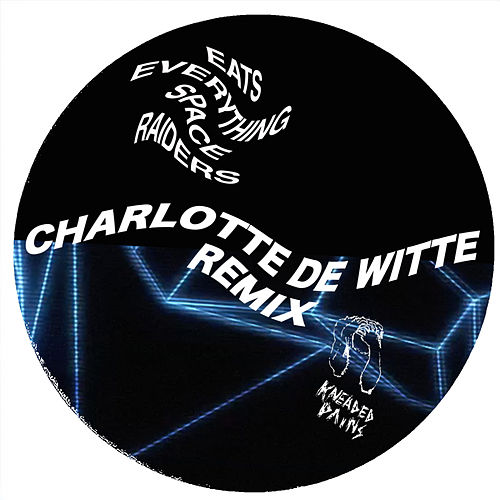 Space Raiders (Charlotte de Witte Remix) by Eats Everything
