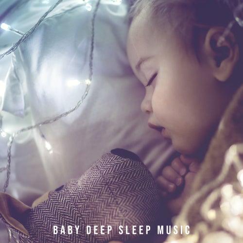 Baby Deep Sleep Music – New Age Compilation to Calm Down, Sleep Naturally, Dream Beautiful by Sleep Sound Library
