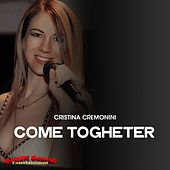Come Togheter (Tony Magik Remix) by Cristina Cremonini