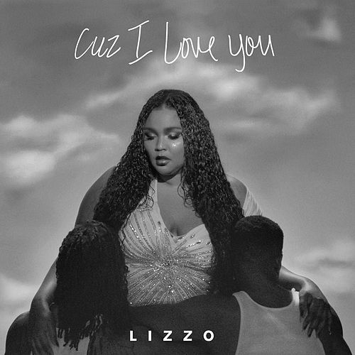 Cuz I Love You by Lizzo