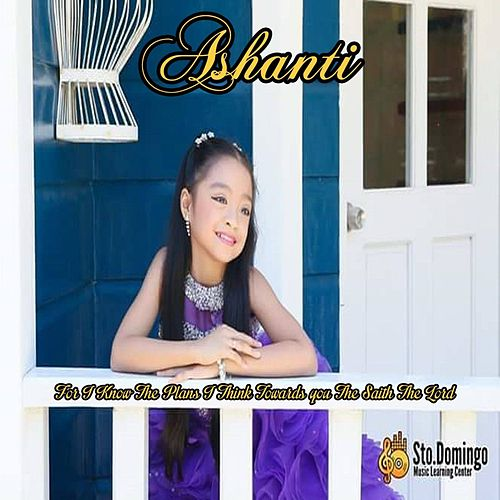 For I Know the Plans, I Have for You by Ashanti