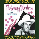 The Early Years, Vol.4 (HD Remastered) de Johnny Horton