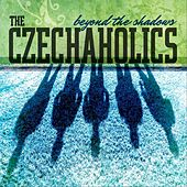 Beyond the Shadows by The Czechaholics