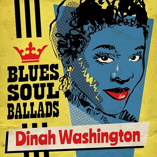 Blues, Soul & Ballads von Dinah Washington
